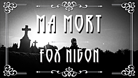 Fox Nigon - Ma mort