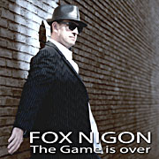 Fox Nigon - Single - The game is over